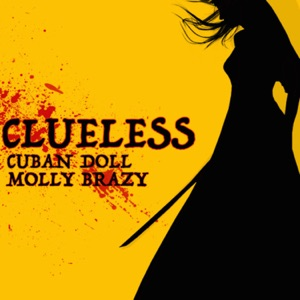 Clueless (feat. Molly Brazy) - Single Mp3 Download