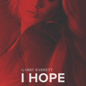 I Hope-Gabby Barrett