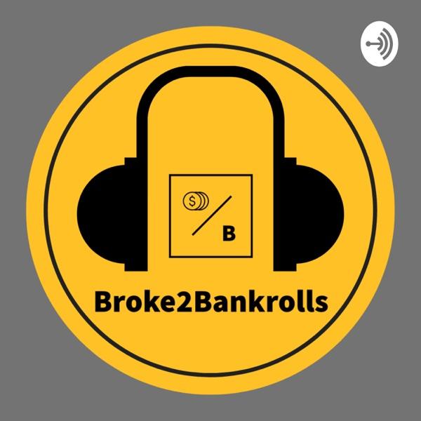Broke2Bankrolls