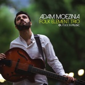 Adam Moezinia - Don't Think Twice, It's All Right