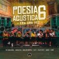 Brazil Top 10 Hip-Hop/Rap Songs - Poesia Acústica #6: Era uma Vez - Pineapple StormTv, MC Cabelinho, MODE$TIA, Bob do Contra, Azzy, Filipe Ret, Dudu, Xamã, Orochi, Maquiny & Salve Malak