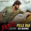 Pillaa Raa DJ Remix From RX 100 Single