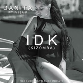 Danita - IDK (Kizomba) [feat. Visa P]