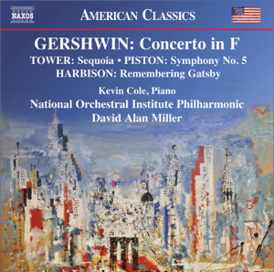 National Orchestral Institute Philharmonic & David Alan Miller - Gershwin, Harbison, Tower & Piston: Orchestral Works