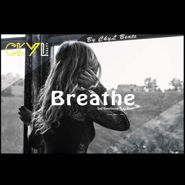 Breathe - Single by Ckyl Beats