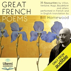 Great French Poems: 35 Favourites from Villon to Baudelaire in French with English Translation (Unabridged)