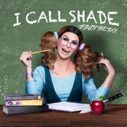 I Call Shade (feat. Peppermint) - Trinity the Tuck - Trinity the Tuck