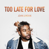 Too Late for Love - John Lundvik mp3