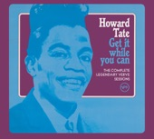 Howard Tate - Get It While You Can