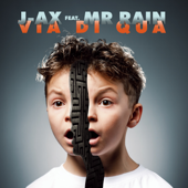 Via di qua (feat. Mr. Rain) - J-Ax