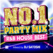 NO.1 PARTY MIX R&B HOUSE BEST Mixed DJ SATOSHI