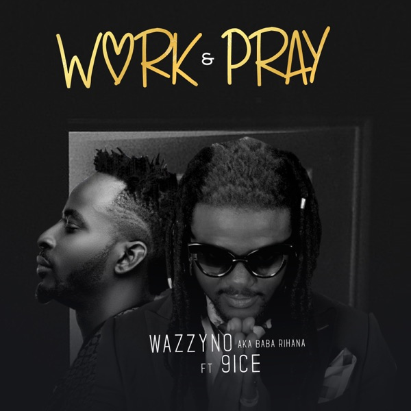 Work and Pray (feat. 9ice) - Single