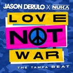 songs like Love Not War (The Tampa Beat)