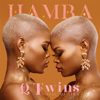 Q Twins - Hamba (feat. DJ Tira) artwork