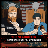 The Slaughter (feat. Upchurch) - Adam Calhoun Cover Art