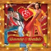 Bunty Aur Babli Original Motion Picture Soundtrack