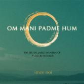 Om Mani Padme Hum (Cosmic) - Imee Ooi