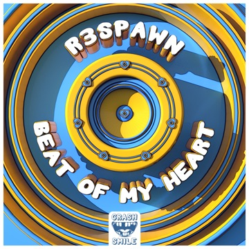 R3SPAWN – Beat of My Heart – Single