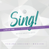Sing! Psalms: Ancient + Modern (Live At The Getty Music Worship Conference) - Keith & Kristyn Getty