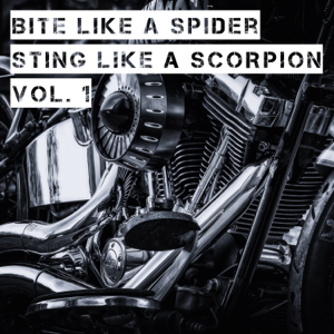 Various Artists - Bite Like a Spider Sting Like a Scorpion, Vol. 1