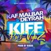 Kiff La Vybz (Featuring Deyrah, Rikos') (#AnFouPaMalStaya)