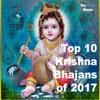 Top 10 Krishna Bhajans 2017