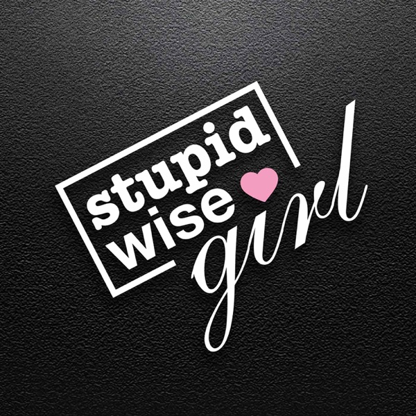 Stupid Wise Girl