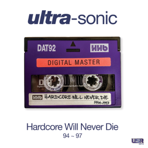 Ultra-Sonic - Hardcore Will Never Die