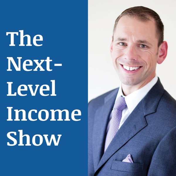 The Next-Level Income Show
