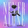 Never Alone (Remixes) - EP