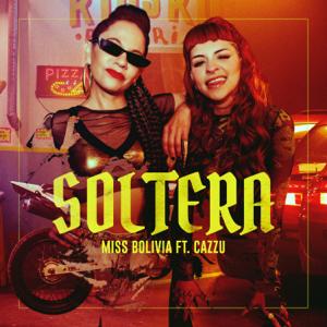 Miss Bolivia - Soltera feat. Cazzu