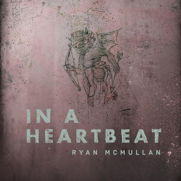 Ryan Mcmullan - In A Heartbeat