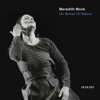 Meredith Monk & Vocal Ensemble - On Behalf of Nature artwork