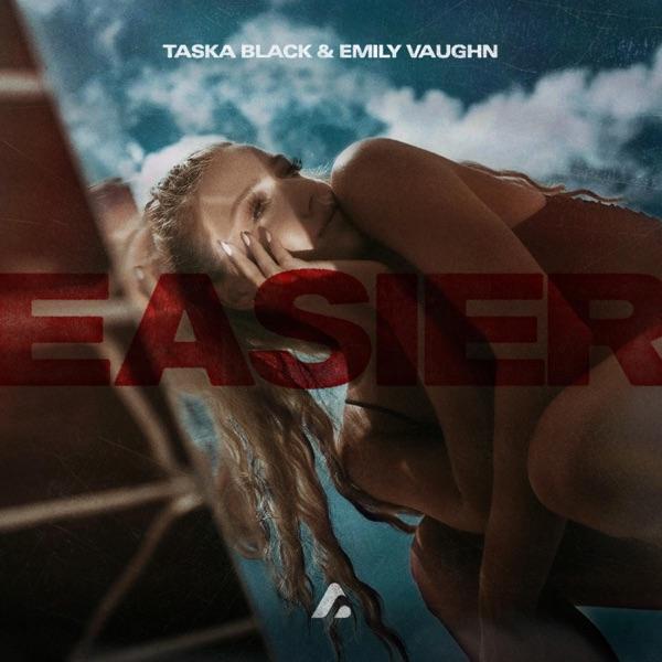 Taska Black & Emily Vaughn – Easier – Single MP3 320Kbps Download