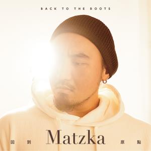 Matzka - 回到原點