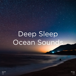 "Relajacion Del Mar & Relajación - !!"" Deep Sleep Ocean Sounds ""!!"