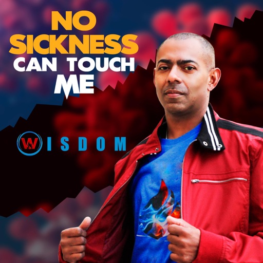 Art for No Sickness Can Touch Me by Wisdom