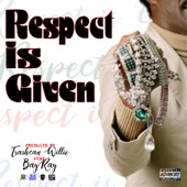 Respect Is Given (feat. Bay Ray) - Single