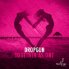 Dropgun - Together as One (Extended Mix) artwork