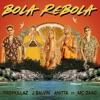 Bola Rebola (feat. Mc Zaac) - Single
