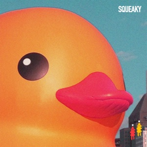 Squeaky - Single Mp3 Download
