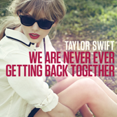 We Are Never Ever Getting Back Together Taylor Swift - Taylor Swift