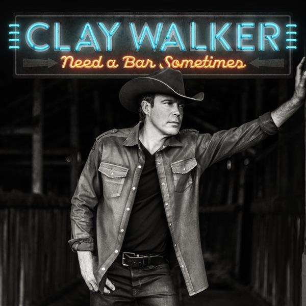 Clay Walker - Need A Bar, Sometimes