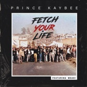 Prince Kaybee - Fetch Your Life (Edit) feat. Msaki