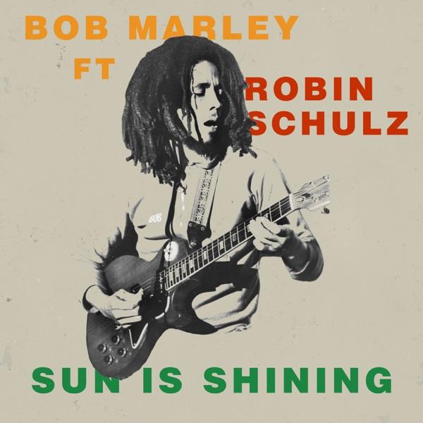 Bob Marley mit Sun Is Shining (feat. Robin Schulz)