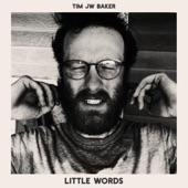 Tim JW Baker - Over Now