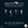 Quatuor Ébène - Beethoven Around the World: The Complete String Quartets  artwork