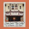 Cash Cash - Too Late (feat. Wiz Khalifa & Lukas Graham) artwork