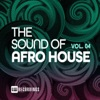 The Sound of Afro House, Vol. 04