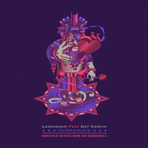 Ultravioleta Remixes - EP by Dat Garcia & Landikhan